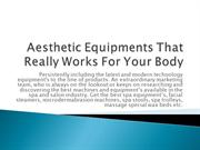 Aesthetic Equipments That Really Works For Your Body