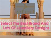 Select The Best Brand And  Lots Of Jewellery Designs