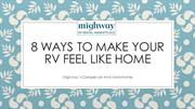 8Ways To Make Your RV Feel Like Home