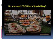 Do you need FOOD for a Special Day