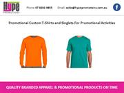 Promotional Custom T-Shirts and Singlets For Promotional Activities