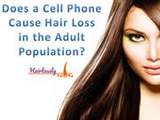 Does a Cell Phone Cause Hair Loss in the Adult Population