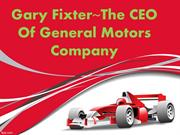 The CEO Of General Motors Company  Gary Fixter