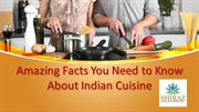 Amazing Facts You Need to Know About Indian Cuisine