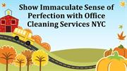 Office Cleaning Services NYC | Show Immaculate Sense of Perfection