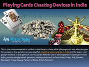 Playing Cards Cheating Devices in India