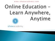 Online Education – Learn Anywhere, Anytime- Shaw Academy