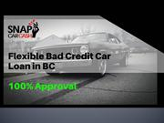 Get Flexible Car Loan with Bad Credit in BC | Instant Approval
