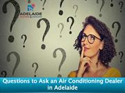 Questions to Ask an Air Conditioning Dealer in Adelaide