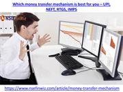 Which money transfer mechanism is best for you – UPI, NEFT, RTGS, IMPS