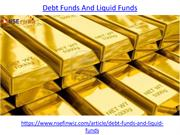 What is debt funds and liquid funds