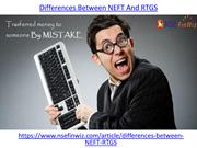 What are the differences between NEFT and RTGS