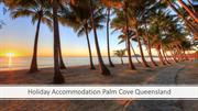 Holiday Accommodation Palm Cove Queensland