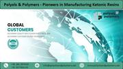 Polyols & Polymers- Pioneers in Manufacturing Ketonic Resins