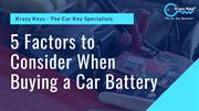 Important Factors to Consider in Buying a Car Battery