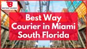 Best Way Courier in Miami South Florida - Best Way Courier