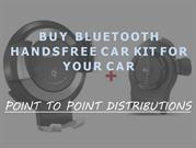Buy Bluetooth Handsfree Car Kit - Point to Point Distributions