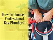 How to Choose a Professional Gas Plumber