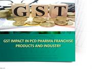 GST IMPACT IN PCD PHARMA FRANCHISE PRODUCTS AND INDUSTRY