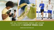 Get All Your Fitness Needs Met Under One Roof at ROOFTOP Fitness Club