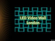 Led Video Wall London: Method of Getting Attention