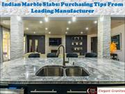 Indian Marble Slabs: Purchasing Tips From Elegant Granits