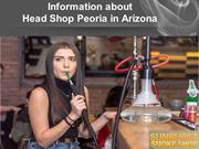 Information about Head Shop in Peoria Arizona