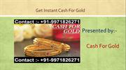 Instant Cash on Sell Gold, Sell Silver, Sell Diamond