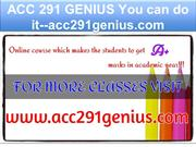 ACC 291 GENIUS You can do it--acc291genius.com