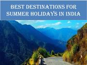 Top Destinations for Summer Holidays 2019 in India