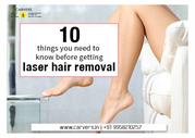 10 Things you need to know before getting Laser Hair Removal