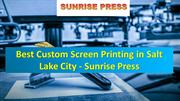 Best Custom Screen Printing in Salt Lake City - Sunrise Press