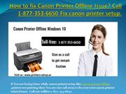How to fix Canon printer offline? Call 1-877-353-6650