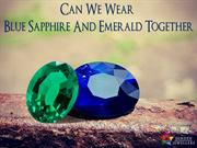 Can We Wear A Blue Sapphire And Green Emerald Together