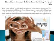 Royal Expert Mercury Helpful Hints On Caring For Your Skin