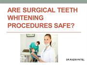 Are surgical teeth whitening procedures safe?