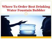 Get Best Drinking Water Fountain Bubbler In Canada