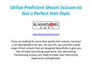 Utilize Proficient Shears Scissors to Get a Perfect Hair Style