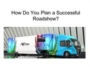 How Do You Plan a Successful Roadshow