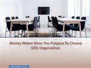 Wesley Weber has the qualified candidate for GISS.
