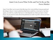 Janis Urste Learn What To Do and Not To Do on The Forex Market