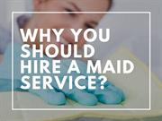 Why you should hire a maid service