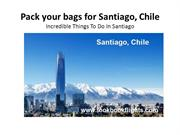 Pack your bags for Santiago