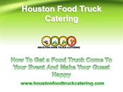 How To Get a Food Truck Come To Your Event And Make Your Guest Happy