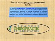 Dr. Brock is Chiropractors In Thousand Oaks Ca