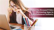 Need for On-Demand Video Streaming Apps in Entertainment Industry