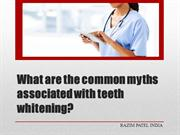 What are the common myths associated with teeth