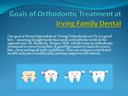 Goals of OrthodonticTreatment at Irving Family Dental.