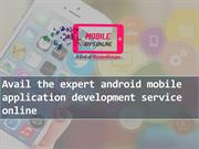 Avail the expert android mobile application development service online