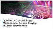Qualities A Concert Stage Management Service Provider